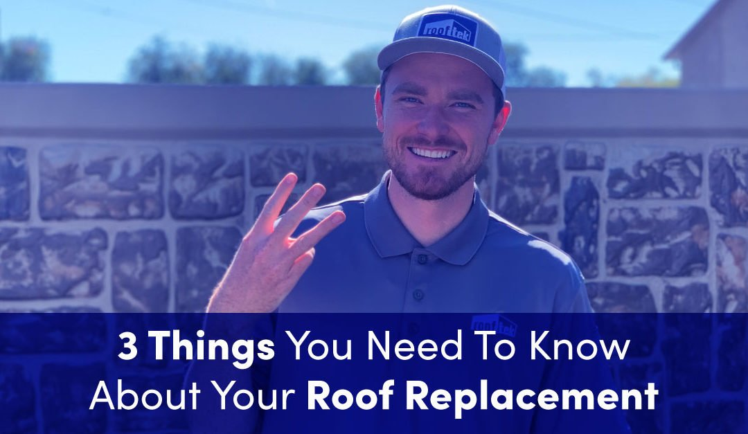 3 Things You Need To Know About Your Roof Replacement