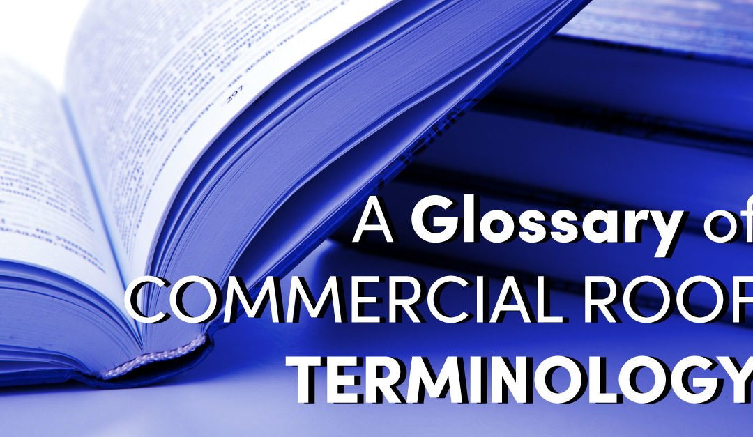 A Glossary of Commercial Roof Terminology