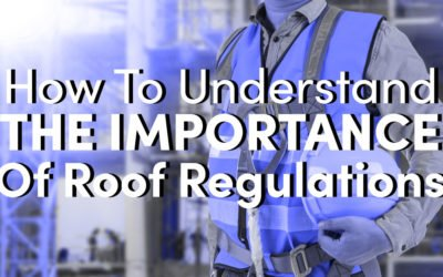 How To Understand The Importance Of Roof Regulations