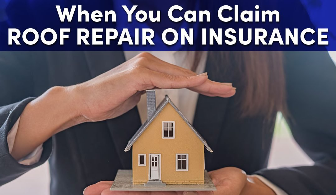 When You Can Claim Roof Repair On Insurance