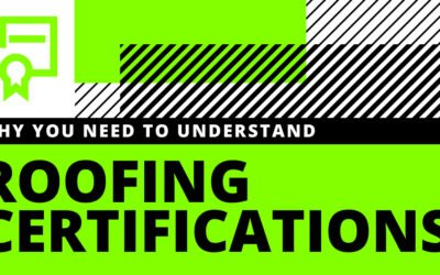 Why You Need to Understand Roofing Certifications